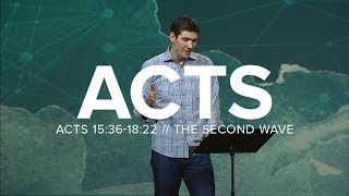 Acts (Part 9) - The Second Wave