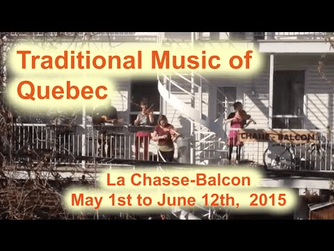 Traditional Music of Quebec - La Chasse-Balcon 2015 - Montreal