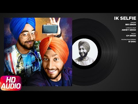 Ik Selfie (Full Audio Song) | Bir Singh Feat. Abhey Singh | Latest Punjabi Songs | Speed Records