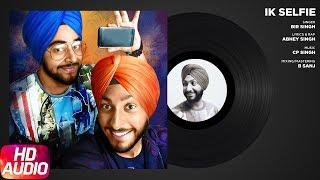 Ik Selfie (Full Audio Song)   Bir Singh Feat. Abhey Singh   Latest Punjabi Songs   Speed Records