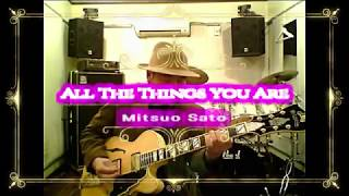 """ All The Things You Are ""オール・ザ・シングス・ユー・アー ""(J.Kern)"