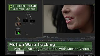 Motion Warp Tracking - Part 1 - Introduction - Flame 2018.3 Update