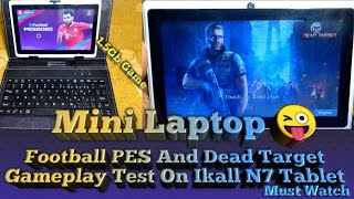 Football PES And Dead Target Gameplay Test On Ikall N7 Tablet With Keyboard Mini Laptop Must Watch