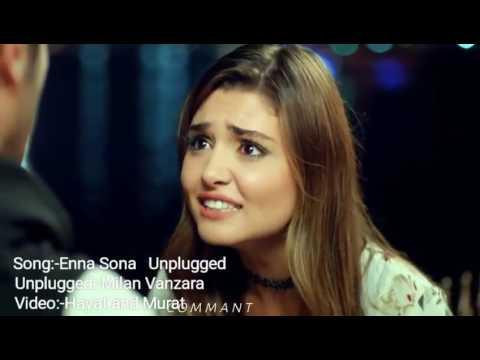 Enna Sona Unplugged   Milan Vanzara  ...