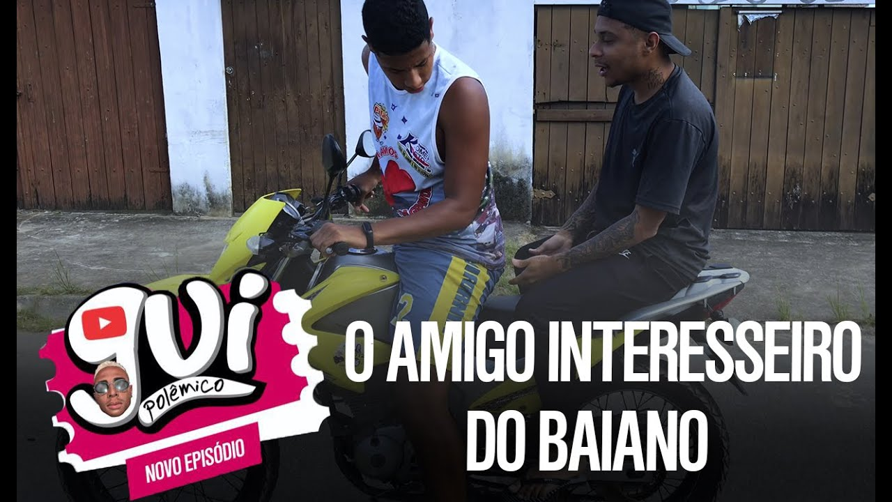 O AMIGO INTERESSEIRO DO BAIANO
