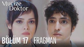 Mucize Doktor 17. Bölüm Fragmanı