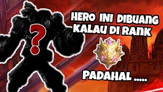 HERO INI KALIAN REMEHKAN ?? KALIAN UDAH PADA GILA APA !!! - Mobile Legend Indonesia