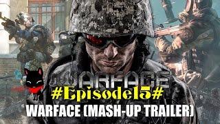 Video #Episode15# Warface (Mash-Up Trailer) download MP3, 3GP, MP4, WEBM, AVI, FLV Juli 2018