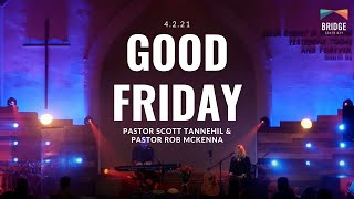 Good Friday - Pastor Scott Tannehill & Pastor Rob McKenna