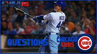 MLB 15 The Show Chicago Cubs Franchise- Give Me Your Questions And Suggestions (MLB 15 RTTS)