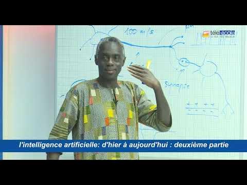TELE ECOLE : L'Intelligence Artificielle : d'hier à aujourd'hui Part 2. Prof Mamadou Mboup