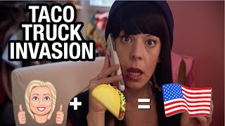 Taco Truck Invasion - Hillary 2016