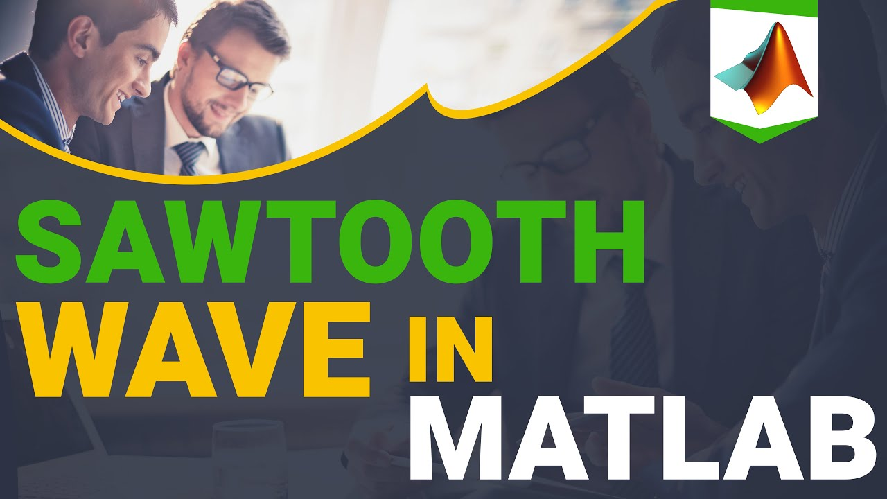 How To Generate Plot Sawtooth Wave Matlab Tutorial For Beginners