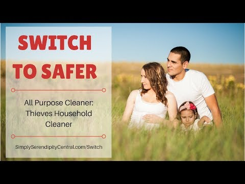 NonToxic Home - Switch to Safer All Purpose Cleaner: Thieves Household Cleaner