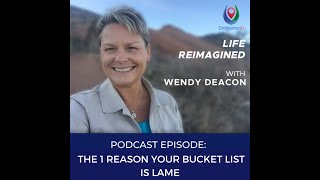 DestinationU Video Podcast The 1 Reason Your Bucket List is Lame
