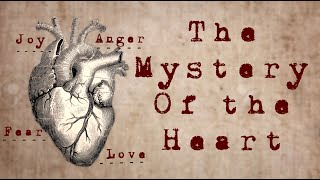 The Mystery of the Heart. Part 3