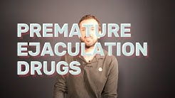 Premature Ejaculation Drugs