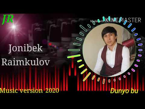 Jonibek Raimkulov _ Dunyo bu (music version)2020__Жонибек Раимкулов ,, Дунё бу (мусик версия)2020