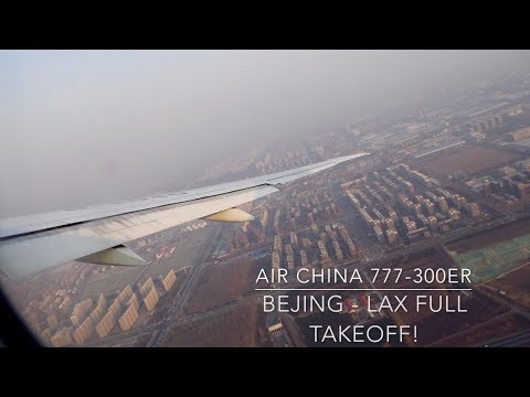 (HD) [FULL TAKEOFF ] AIR CHINAB777-300ER!!| BEIJING - LOS ANGELES | CA 997
