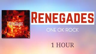 [1 Hour Loop] ONE OK ROCK - Renegades (Japanese Version)