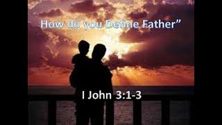 How do you Define Father?