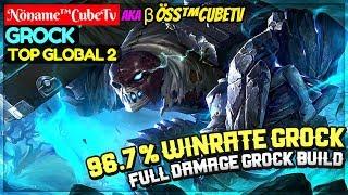 96.7 % Winrate Grock, Full Damage Grock Build [ Top Global 2 Grock ] Nöname™CubeTv Grock