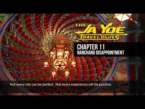 Nanchang Disappointment | JaYoe Travelogue | Chapter 11