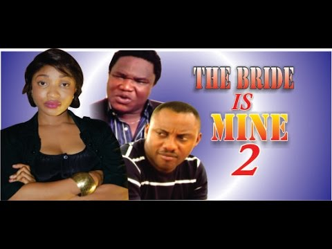 The Bride Is Mine 2  - Nigerian Nollywood Movie