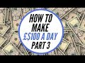 How To Make 100 A Day - Part 3 - Simple Way To Start Making Money Online Product Review