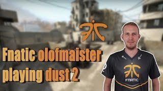 Fnatic Olofmeister playing CS:GO dust 2 on Faceit (twitch stream)