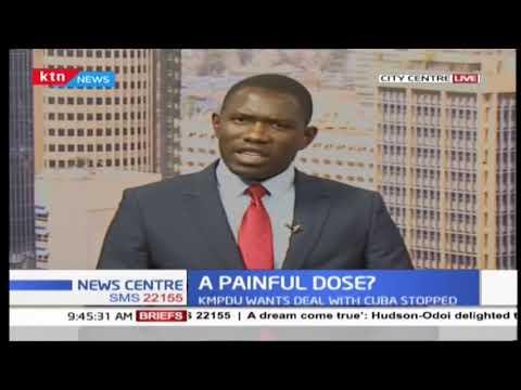 KMPDU wants Kenyan-Cuban deal stopped, after Kenyan doctor died in Cuba