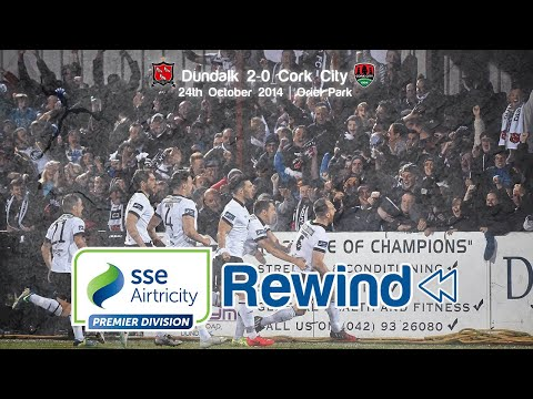SSE Airtricity League Rewind | Dundalk 2-0 Cork City - 2014 season