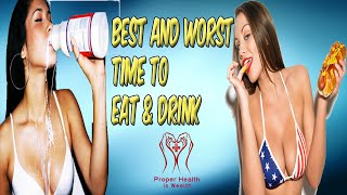 Best and Worst Time to Eat and Drink Things and Food Items Breakfast Lunch and Dinner