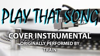 Play That Song (Cover Instrumental) [In the Style of Train]
