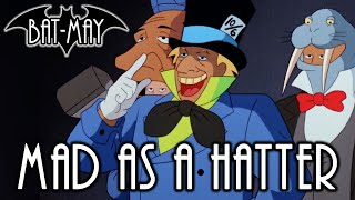 Mad As A Hatter - Bat-May