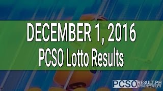 PCSO Lotto Results December 1, 2016 (6/49, 6/42, 6D, Swertres & EZ2)