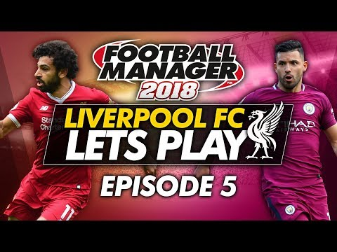 Liverpool FC - Episode 5 | Football Manager 2018