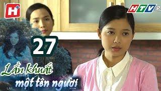 Lẩn Khuất Một Tên Người – Tập 27 | Phim Tâm Lý Việt Nam Hay Nhất 2017