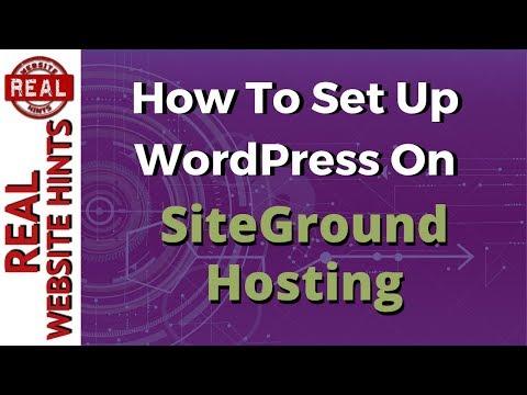 WordPress tutorial: Install WordPress on Siteground Hosting