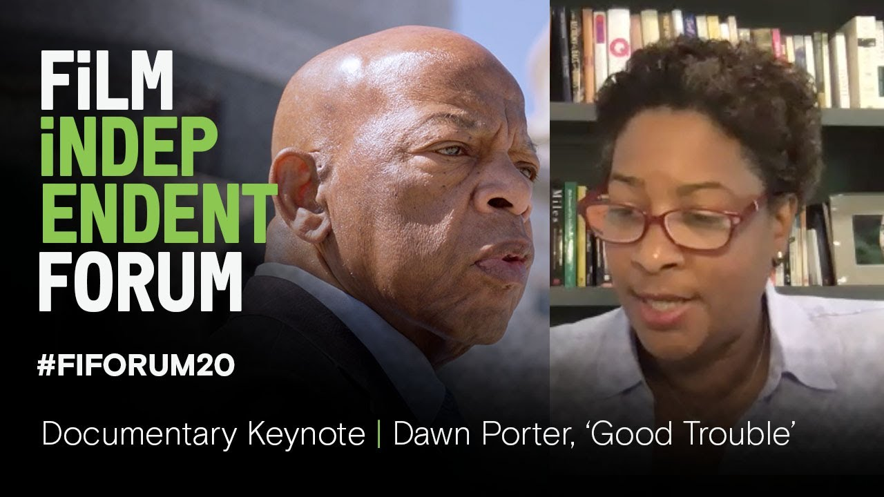 Documentary Keynote | Dawn Porter, John Lewis, Good Trouble | 2020 Film Independent Forum