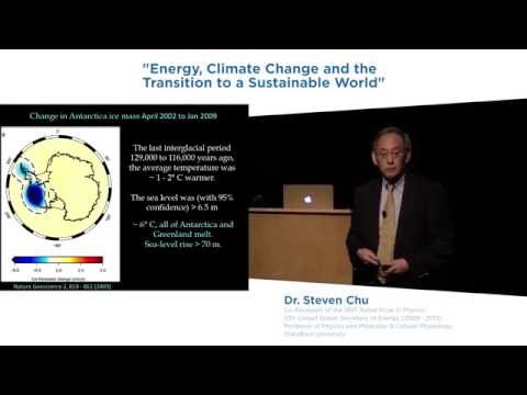 Energy, Climate Change and the Transition to a Sustainable World: Dr Steven Chu