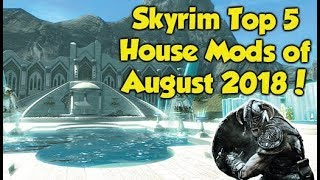 Skyrim Remastered Top 5 House Mods of August 2018! (Xbox One Mods)