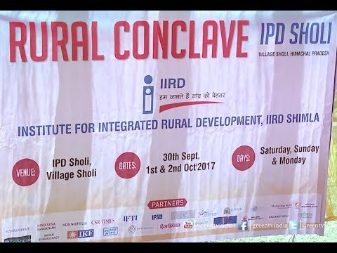 Rural Conclave 2017 By Institute For Integrated Rural Development, IIRD Shimla On Green TV
