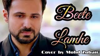 Beete Lamhe | KK | Mithoon | The Train | Emraan Hashmi | Cover Song | Mohd Zubair