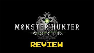 Monster Hunter: World PC Review (Video Game Video Review)