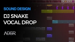 How To Make a DJ Snake Style Vocal Drop