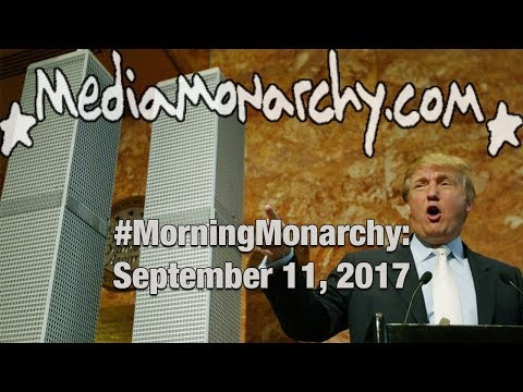 Catalyzing Events & Points of Contention on #MorningMonarchy: #September11, 2017