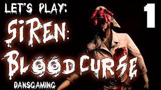 Let's Play SIREN: Blood Curse - Part 1 - Dansgaming | Gameplay Walkthrough - PS3 Horror