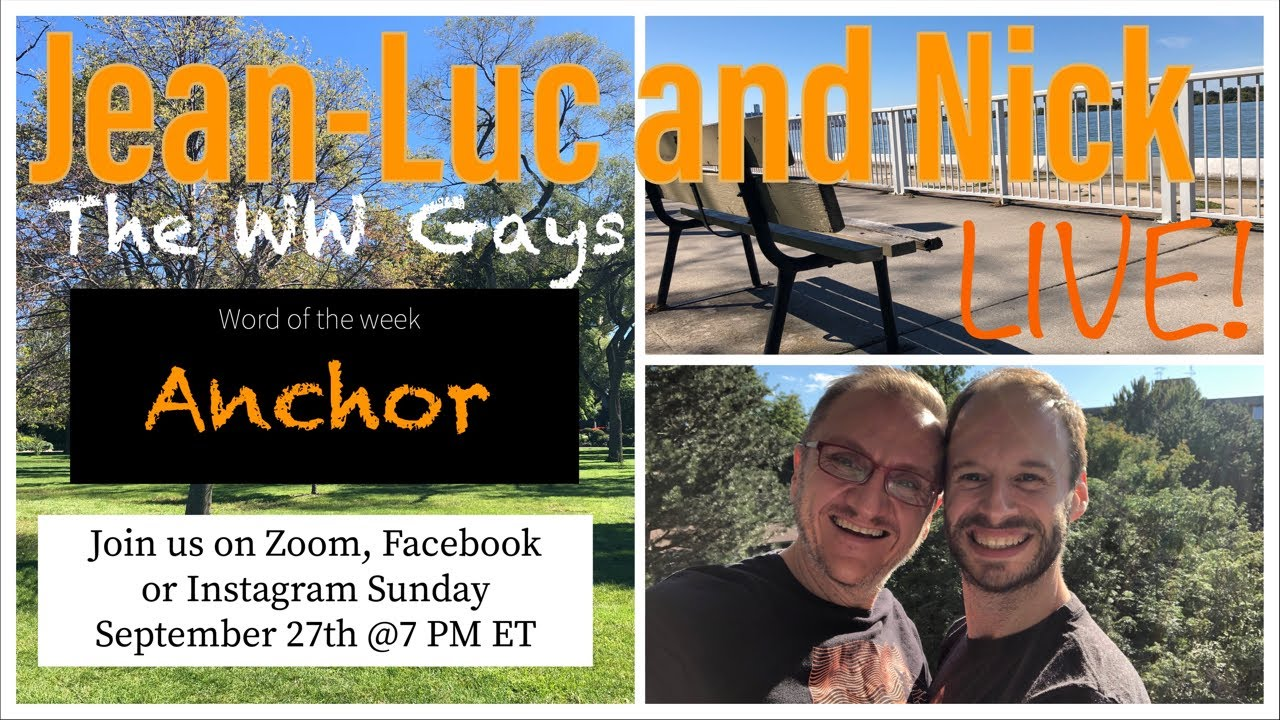 """WW Gays LIVE September 27th This weeks word... """"Anchor"""""""