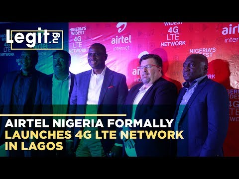 Nigeria Latest News: Airtel Nigeria Formally Launches 4G LTE Network in Lagos | Legit TV